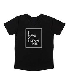 Look at this #zulilyfind! Black 'I Have a Dream' Tee - Infant, Toddler & Kids #zulilyfinds