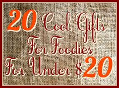 20 Cool Gifts For Foodies For Under $20 – 2014 – weekend recipes