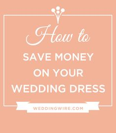 Everybody wants to stay within budget for their wedding-- click to learn how to save money on your dress!