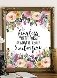Be fearless in the pursuit of what sets your soul on fire Printable Wall Art DIY home decor Inspiring gift idea Home office decor Gracie Lou Printables Home Design, Home Office Design, Home Office Decor, Unique Home Decor, Cheap Home Decor, Decor Interior Design, Diy Home Decor, Interior Decorating, Decorating Ideas