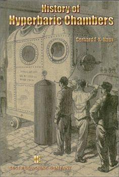 History of Hyperbaric Chambers - Gerhard F.K. Haux