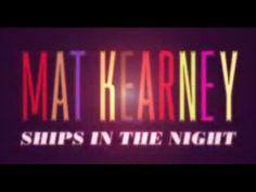 Ships In The Night by Mat Kearney