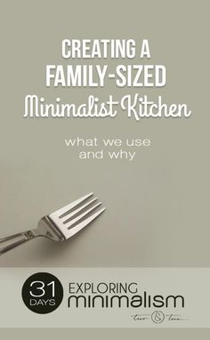 Creating a Family-Sized Minimalist Kitchen -an itemized list of what one family uses and why | 31 Days Exploring Minimalism | minimalist living, simple living