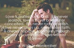 Love - A Walk to Remember. aaaggggghhhhhhhhhhhh I love this movie so much but I cry like a baby every time