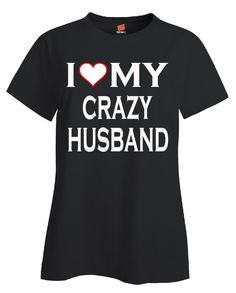 I Love My Crazy Husband Funny Couples Spouse Valentines Gift - Ladies – Cool Jerseys