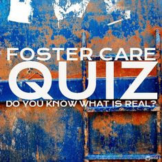Are the following statements about foster care true or false?