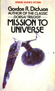 Gordon R Dickson - Mission To Universe