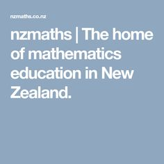 nzmaths | The home of mathematics education in New Zealand. Mathematics, New Zealand, Education, School, Maths, Math, Teaching, Educational Illustrations, Learning