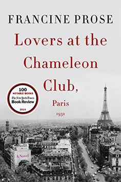 Lovers at the Chameleon Club, Paris 1932: A Novel (P.S. (Paperback)) by [Prose, Francine]