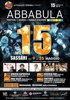 Dal 9 al 26 maggio 2013 XV edizione Abbabula a Sassari, l'unico Festival della Sardegna interamente dedicato alla musica e alle parole d'autore. Gli ospiti attesi: Vinicio Capossela, Max Gazzè e Niccolo Fabi.
