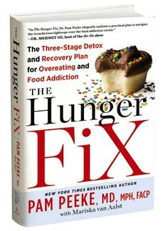 Overcome food addiction once and for all with Dr. Pam Peeke's The Hunger Fix
