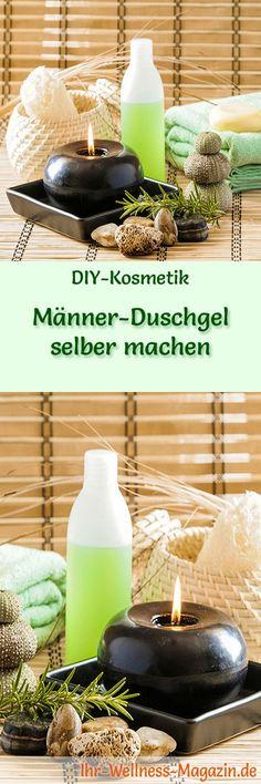Duschgel selber machen - DIY-Kosmetik-Rezept Rezept für Männer-Duschgel ideal zur täglichen Körperpflege ...
