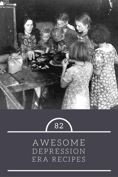 "82 Awesome Depression Era Recipes - One of the ways folks seemed to get by was because they learned to ""make do, or do without."" They learned to make a meal out of whatever was on-hand, even if it meant finding a use for stale bread or wrinkled, old vegetables."