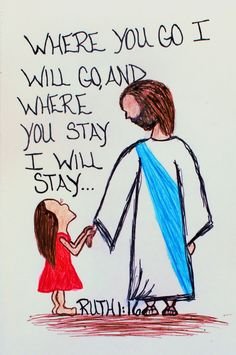 """Where you go I will go and where you stay I will stay... Ruth 1:16 (scripture doodle of encouragement)"