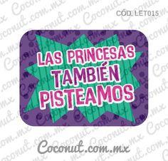"""Letrero para fiestas """"Las princesas también pisteamos"""""""