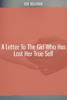 A Letter to the Girl Who Has Lost Her True Self Let Her Go, Let It Be, Hidden Mystery, Zodiac Signs Taurus, Relationship Blogs, Losing Her, Personality Types, The Girl Who, Dating Advice