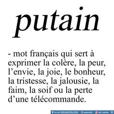 """Meilleurs Citations De Jalousie : """"Putain a French word used to express anger fear envy joy happiness French Words, French Quotes, Love Quotes, Funny Quotes, Inspirational Quotes, Art Quotes, Jealousy Quotes, Quote Citation, Some Words"""