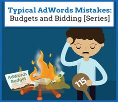 Typical AdWords Mistakes: Budgets and Bidding [Series]