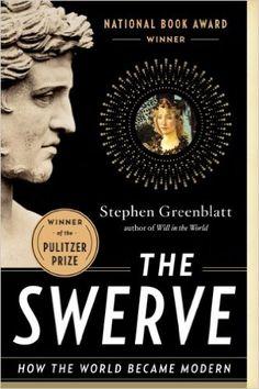 The Swerve: How the World Became Modern: Amazon.de: Stephen Greenblatt: Fremdsprachige Bücher