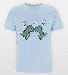 T-Shirts Clothes, Shoes & Accessories Tumblr Sketches, Dinosaur Outfit, Object Photography, Dinosaur Funny, Outdoor Wear, Love T Shirt, T Rex, Cuddling, Hug
