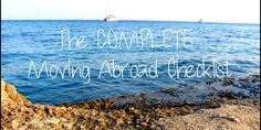 COMPLETE Moving Abroad Checklist. Everything you need to do before you leave your home country.