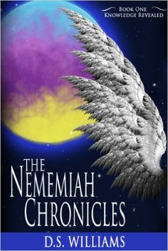 Knowledge Revealed (The Nememiah Chronicles Book 1) 3, D.S. Williams, T.D. Williams - Amazon.com