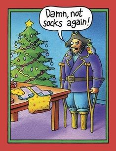Peg Leg Socks Inappropriate Humor Merry Christmas Greeting Card Nobleworks The most funn Funny Christmas Cartoons, Christmas Jokes, Funny Cartoons, Xmas Jokes, Christmas Comics, Christmas Budget, Christmas Hanukkah, Christmas Paper, Christmas 2015