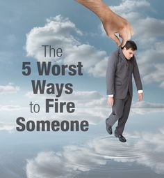 Firing an employee is a stressful process for all parties involved. And while it's never pleasant, there are appropriate ways to let someone go and others that will make the situation that much worse. - See more at: http://blog.surepayroll.com/the-5-worst-ways-to-fire-someone/#sthash.kVbCRHLc.dpuf