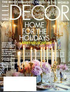 ELLE DECOR MAGAZINE DECEMBER 2019 TABLES BEST HOMES RALPH LAUREN SECRETS HOLIDAY Elle Decor Magazine, World Decor, Star Gift, Round House, Cover Pics, Decoration, Magazines, Home Goods, Tables