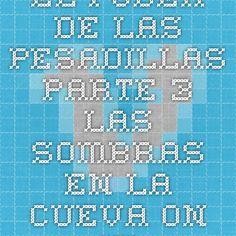 EL PODER DE LAS PESADILLAS - PARTE 3 - LAS SOMBRAS EN LA CUEVA on Vimeo