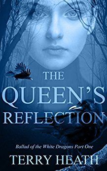 ASIN: B01N7ROBFE: Free Kindle Download For A Limited Time Only!!  The Queen's Reflection: Ballad of the White Dragons Part One Kindle Edition.  What if there were only so