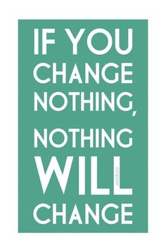 Loving these quotes about change