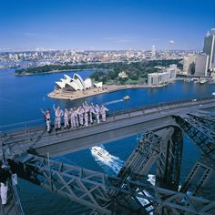 I can't just see the Sydney Harbour Bridge, because I've already done that, so I want to climb it:)