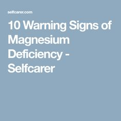 10 Warning Signs of Magnesium Deficiency - Selfcarer