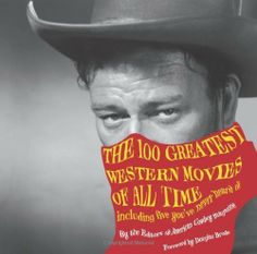 The 100 Greatest Western Movies of All Time: Including Five You've Never Heard Of by Philip Armour. $9.43. http://www.letrasdecanciones365.com/detailp/dpti/B0t0i5fUlUgJlRnDm6s.html. Publisher: TwoDot; First edition (June 1, 2011). 205 pages. A fun, opinionated, illustrated look at Westerns—with great photographs from great movies This unique compendium of short essays about, and evocative photos from, the 100 greatest Western movies of all time is the authoritative new res...
