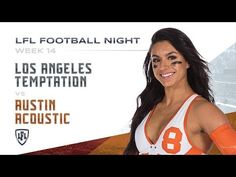 Two of the league's elite teams match-up on LFL Football Night when Dakota Hughes and the Atlanta Steam travel to Los Angeles to take on Ashley Salerno and t. Lingerie Football, Legends Football, The Austin, Western Conference, Acoustic, Nashville, Atlanta, Chicago, Seasons