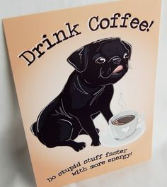 What could be better than Coffee and Dogs?? But seriously, this is one of my favorite quotes.