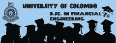 University of Colombo External Degree on B. In Financial Engineering - Sri Lanka Course Financial Engineering, Engineering Courses, Research Projects, Sri Lanka, University, Technology, Electronics, Tech, Colleges