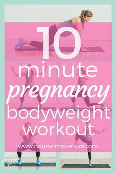 10 Minute Pregnancy Bodyweight Workout   www.nourishmovelove.com