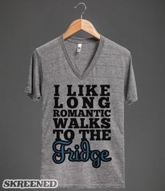 Gym Shirt - Romantic Walks To The Fridge