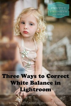 3 Ways to Correct White Balance in Lightroom