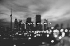 This hope is Treacherous