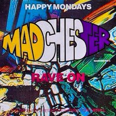 pictame webstagram Happy Mondays ‎– Madchester Rave On (Remixes) Factory ‎– 12 90s Culture, Youth Culture, Estilo Grunge, Acid House, Graphic Design Inspiration, Creative Inspiration, Psychedelic Art, House Music, Dance Music
