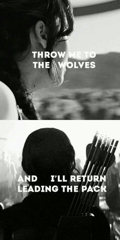 Throw me to the wolves and ill come back leading the pack