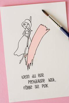 Wenn du eine Pechsträhne hast, färbe sie Pink! Eine handgemalte Karte mit einem Mädchen. Doodles und Sketches machen oft gute Laune ;)