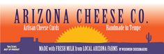 Arizona Cheese Company Products- Our Hand-Crafted Artisan cheese is made from: All Natural, 100% Fresh Cultured Grade A Arizona Milk, Salt & Enzymes... That's It! No Artificial Hormones.