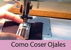 como coser ojales a maquina Sewing Patterns, How To Make, Clothes, Couture, Education, Outfits, Scrappy Quilts, World, Vestidos