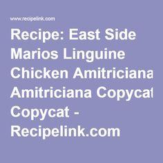 Recipe: East Side Marios Linguine Chicken Amitriciana Copycat - Recipelink.com Pasta All Amatriciana, Chicken Tetrazzini Recipes, Chicken Recipes, Mario, Great Recipes, Favorite Recipes, Linguine, Mushroom Recipes