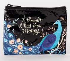 """This adorable coin purse is perfect for the beauty-loving #bossbabe. Featuring a blue peacock on the front and back, this coin purse reads: """"I THOUGHT I HAD MOR"""