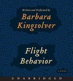 Flight behavior [sound recording] Unabridged. Author Kingsolver, Barbara. Call number AUD KIN